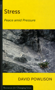 Stress: Peace Amid Pressure   -     By: David Powlison