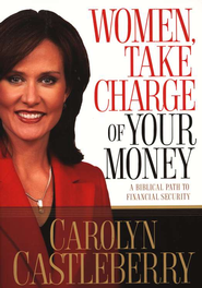 Women, Take Charge of Your Money  -     By: Carolyn Castleberry