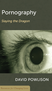 Pornography: Slaying the Dragon   -     By: David Powlison