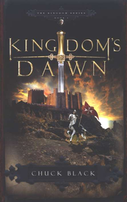 Kingdom's Dawn, Kingdom Series #1   -              By: Chuck Black