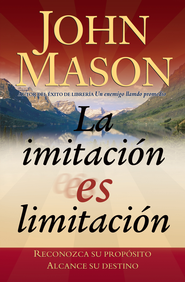 La Imitacion es Limitacion (Imitation is Limitation) - eBook  -     By: John Mason
