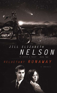 Reluctant Runaway, To Catch a Thief Series #2   -              By: Jill Elizabeth Nelson