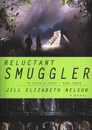 Reluctant Smuggler, To Catch a Thief Series #3   -     By: Jill Elizabeth Nelson