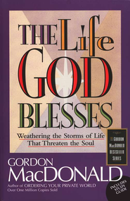 The Life God Blesses   -     By: Gordon MacDonald