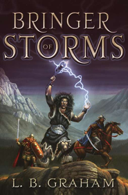 Bringer of Storms, The Binding of the Blade Series #2   -     By: L.B. Graham