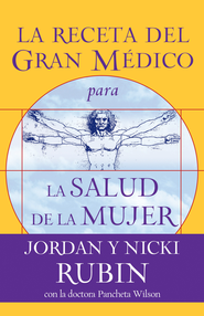 La Receta del Gran Medico para la Salud de la Mujer (The Great Physician's RX for Women's Health) - eBook  -     By: Jordan Rubin, Nicki Rubin, Pancheta Wilson M.D.