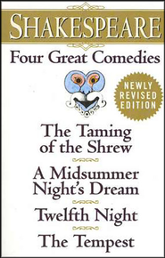 Four Great Comedies: The Taming of the Shrew/A Midsummer Night's Dream/Twelfth Night/The Tempest  -     Edited By: Sylvan Barnet     By: William Shakespeare