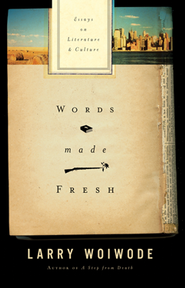 Words Made Fresh: Essays on Literature & Culture   -     By: Larry Woiwode