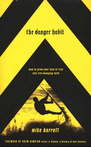 The Danger Habit  -     By: Mike Barrett