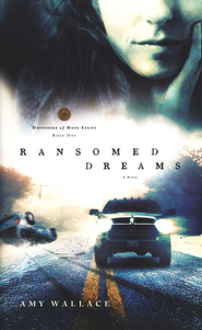 Ransomed Dreams, Defenders of Hope Series #1   -     By: Amy Wallace