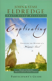 Captivating, Study Guide   -              By: John Eldredge, Stasi Eldredge