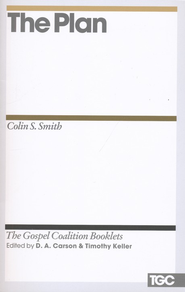 The Plan: Gospel Coalition Booklets   -     By: Colin M. Smith