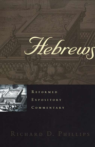 Hebrews: Reformed Expository Commentary [REC]   -     By: Richard D. Phillips