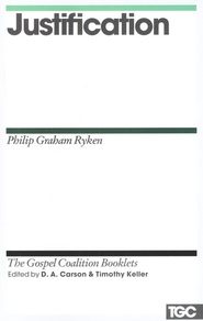 Justification: Gospel Coalition Booklets   -     By: Philip Graham Ryken