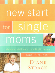 New Start for Single Moms: Dynamic in Influence . . . Practical in Design  -     By: Diane Strack