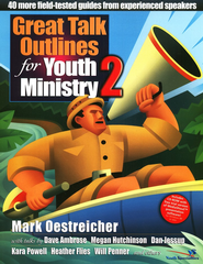 Great Talk Outlines for Youth Ministry 2: Field Tested Guides from Experienced Speakers - Slightly Imperfect  -     By: Mark Oestreicher