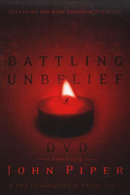 Battling Unbelief, DVD   -              By: John Piper