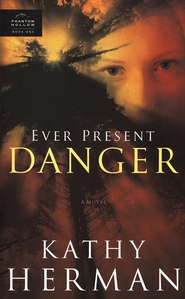 Ever Present Danger, Phantom Hollow Series #1   -     By: Kathy Herman