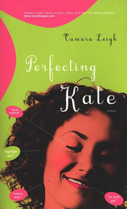 Perfecting Kate  -              By: Tamara Leigh