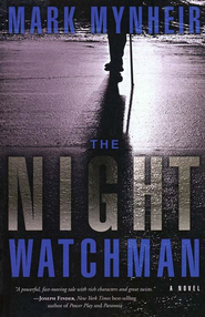 The Night Watchman  -     By: Mark Mynheir