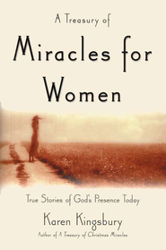 A Treasury of Miracles for Women   -     By: Karen Kingsbury