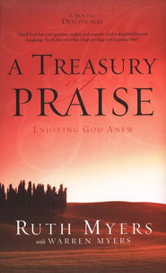 A Treasury of Praise: Enjoying God Anew--A 90-Day Devotional (slightly imperfect)  -