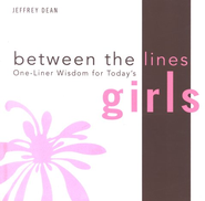 One-Liner Wisdom for Girls  -     By: Jeffrey Dean