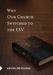 Why Our Church Switched to the ESV, Pack of 10   -     By: Kevin DeYoung
