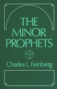 The Minor Prophets    -     By: Charles L. Feinberg