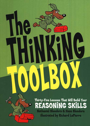 The Thinking Toolbox: Thirty-five Lessons That Will Build Your Reasoning Skills  -     By: Nathaniel Bluedorn, Hans Bluedorn