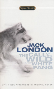 The Call of the Wild and White Fang  -     By: Jack London, John Seelye, Michael Meyer