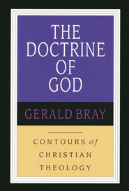 The Doctrine of God   -     By: Gerald Bray