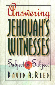 Answering Jehovah's Witnesses Subject by Subject   -              By: David Reed