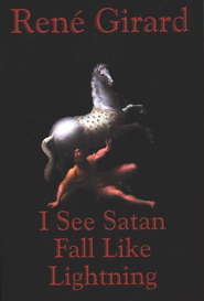 I See Satan Fall Like Lightning   -     By: Rene Girard