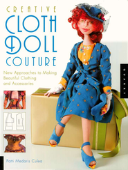 Creative Cloth Doll Couture  -              By: Patti Medaris Culea