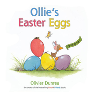 Ollie's Easter Eggs (a Gossie & Friends book)  -     By: Olivier Dunrea
