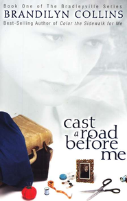 Cast a Road Before Me, Bradleyville Series #1   -     By: Brandilyn Collins
