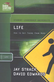 Life: How to Get There From Here - eBook  -     By: Jay Strack, David Edwards