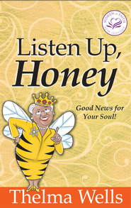 Listen Up, Honey: Good News For Your Soul! - eBook  -     By: Thelma Wells