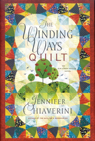The Winding Way Quilt, An Elm Creek Quilts Novel  -              By: Jennifer Chiaverini