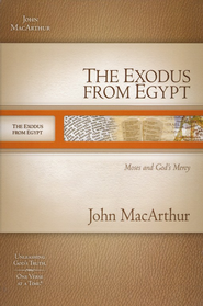 The Exodus from Egypt: Moses and God's Mercy  -     By: John MacArthur