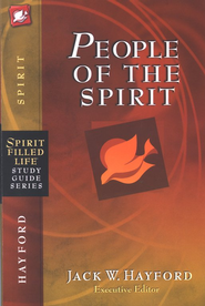 Spirit-Filled Life Study Guide: People of the Spirit  -     By: Jack Hayford