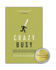 Crazy Busy: A (Mercifully) Short Book About a (Really) Big Problem  -              By: Kevin DeYoung