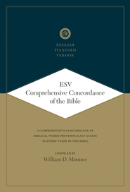 ESV Comprehensive Concordance of the Bible   -              By: William D. Mounce