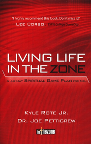 Living Life in the Zone: A 40-Day Spiritual Gameplan for Men - eBook  -     By: Kyle Rote Jr., Joe Pettigrew