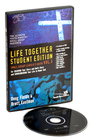 Life Together: Student Edition: Small Group DVD Curriculum Volume 3  -              By: Doug Fields, Brett Eastman