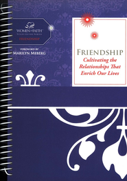 Friendship: Cultivating Relationships that Enrich Our Lives,    -     By: Women of Faith