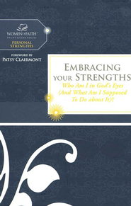 Embracing Your Strengths, Women of Faith Study Guide Series  -     By: Women of Faith