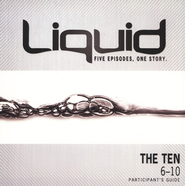 Liquid: The Ten: 6-10 Participant's Guide  -