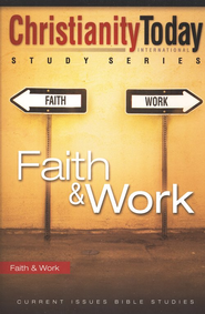 Christianity Today Study Series: Faith & Work   -     By: Christianity Today Institute